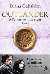 Livre Outlander Tome 8 - Acheter le livre A l'Encre de mon Coeur - Partie 1, de Diana Gabaldon, dans La Boutique Outlander Addict