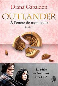 Livre Outlander Tome 8 - Acheter le livre A l'Encre de mon Coeur - Partie 2, de Diana Gabaldon, dans La Boutique Outlander Addict